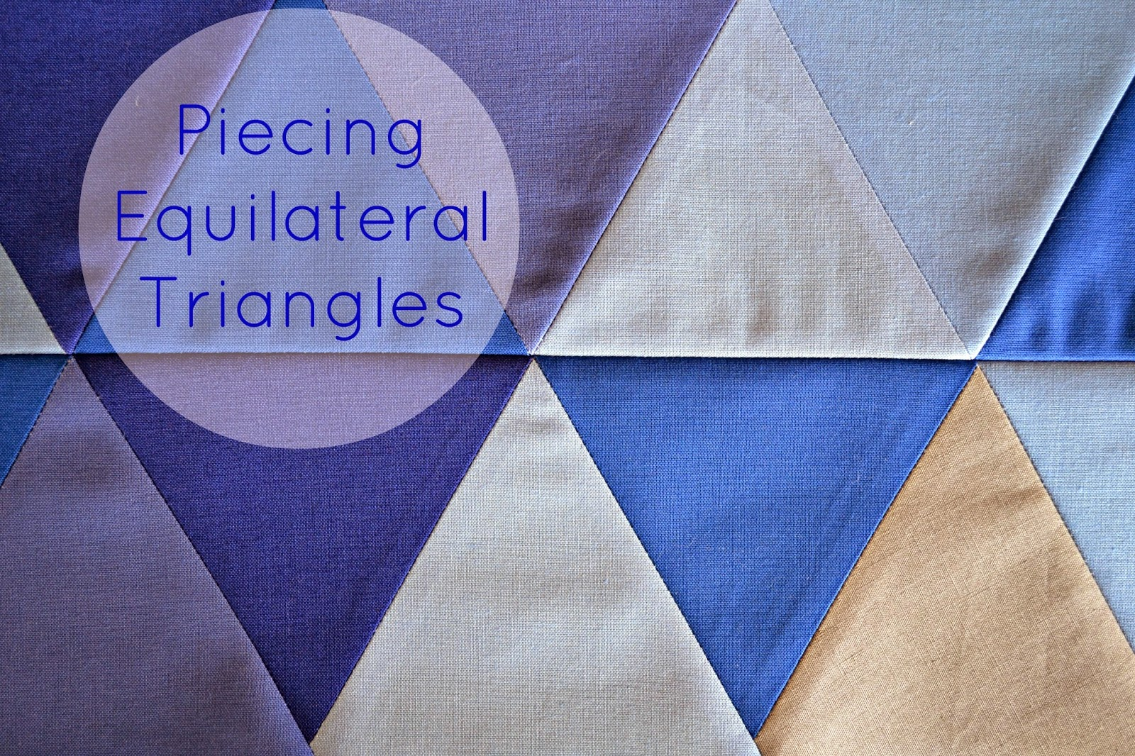 http://sewfreshquilts.blogspot.ca/2014/01/equilateral-triangle-quilt-tutorial_28
